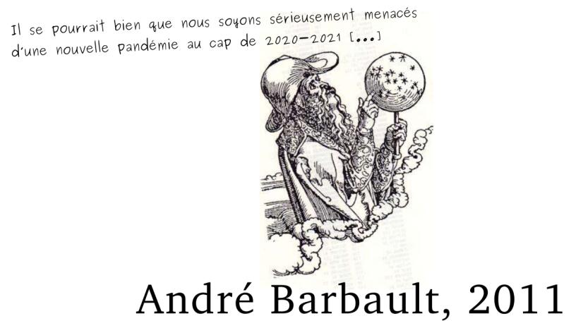 """sur fond blanc, en noir, citation d'André Barbault de 2011 : """"Il se pourrait bien que nous soyons sérieusement menacés d'une nouvelle pandémie au cap de 2020-2021"""", avec une illustration tirée de son article, qui représente un homme avec une longue barbe et un chapeau, qui observe des étoiles sur un globe qu'il tient à la main"""