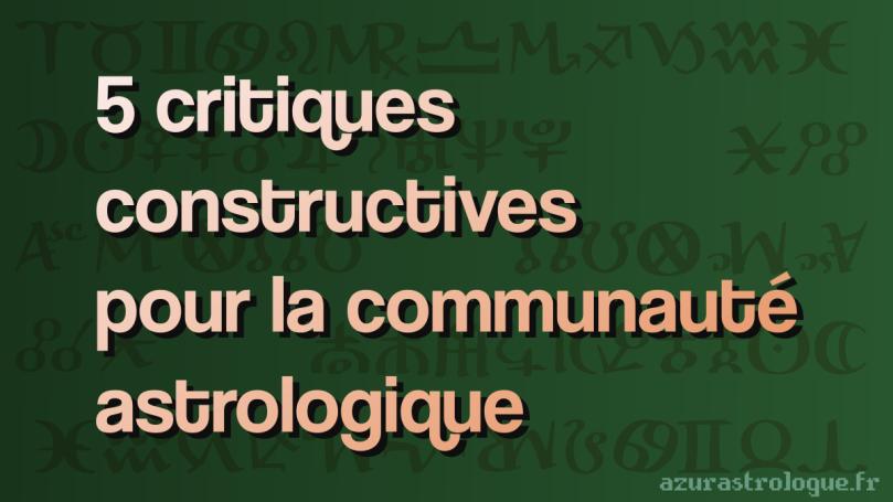 5 critiques constructives pour la communauté astrologique