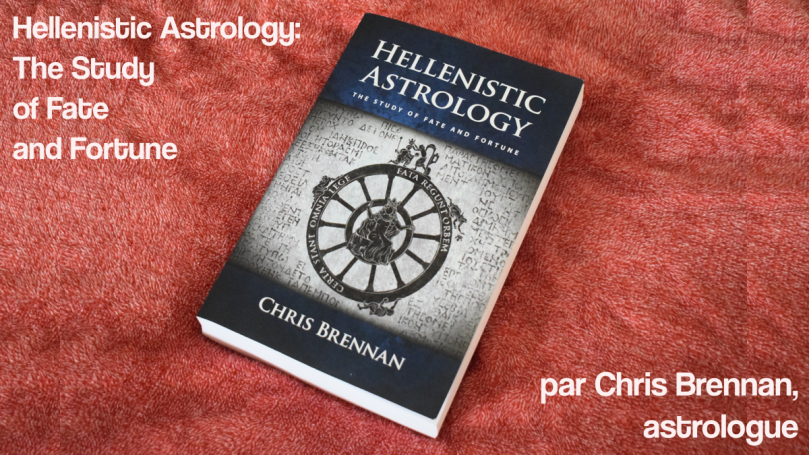 photographie du livre Hellenistic Astrology: The Study Of Fate and Fortune, par Chris Brennan