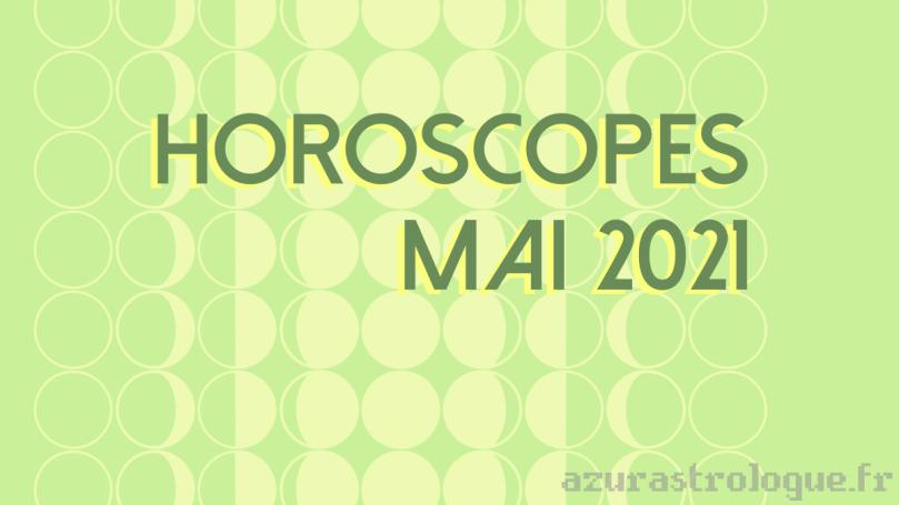 horoscopes mai 2021
