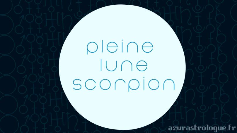 pleine lune en scorpion