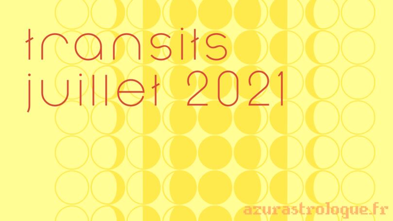 transits de juillet 2021