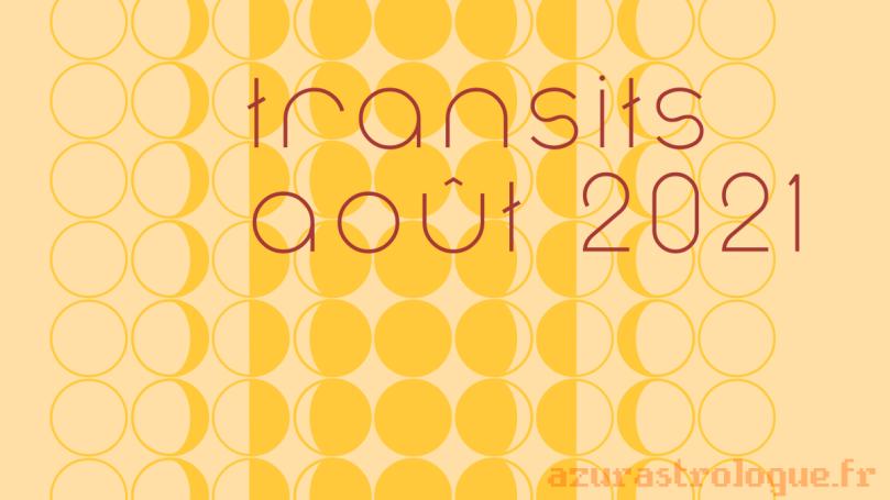 transits août 2021, azurastrologue.fr