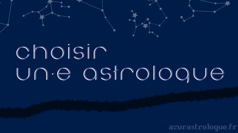 Choisir un·e astrologue, par azurastrologue.fr